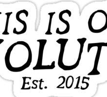 Our Revolution (Black) Sticker