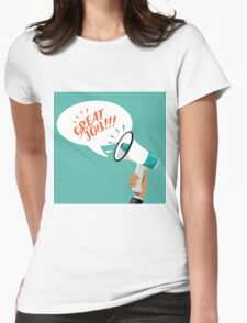 Great Job flat design shouted by a megaphone Womens Fitted T-Shirt