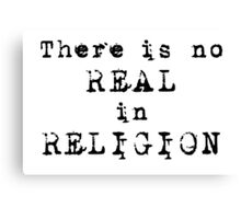 There's no REAL in RELIGION! (Light background) Canvas Print