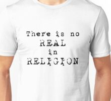 There's no REAL in RELIGION! (Light background) Unisex T-Shirt