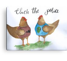 Cluck the Police Canvas Print