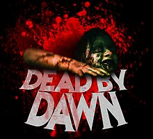 DEAD BY DAWN by CoolHandChuck