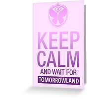 Keep Calm and wait for Tomorrowland festival - Purple gradient Greeting Card