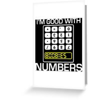 Boobies Im Good With Numbers Greeting Card