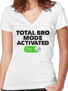 Total Bro Mode Activated Women's Fitted V-Neck T-Shirt