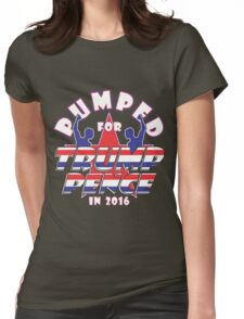 PUMPED FOR TRUMP PENCE 2016 Womens Fitted T-Shirt