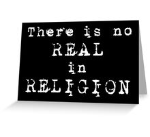 No REAL in RELIGION (Dark background) Greeting Card
