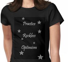 Practice Reckless Optimism Womens Fitted T-Shirt