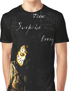 our weapons are fear, surprise, and irony Graphic T-Shirt
