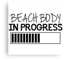 Beach Body in Progress Canvas Print