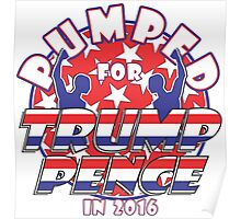 PUMPED FOR TRUMP PENCE 2016 Poster
