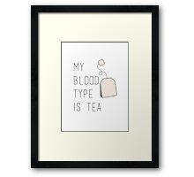 My Blood Type Is Tea Framed Print