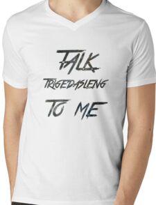 Talk Trigedasleng To Me (The 100) Mens V-Neck T-Shirt