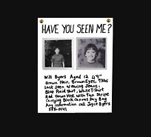 HAVE YOU SEEN ME? - Will Byers Missing Poster Unisex T-Shirt
