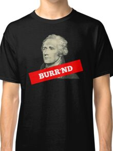 Burr'nd Classic T-Shirt