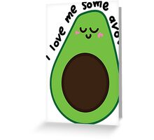 i love me some avo Greeting Card