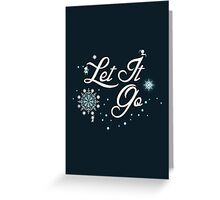 Let It Go - Frozen  Greeting Card