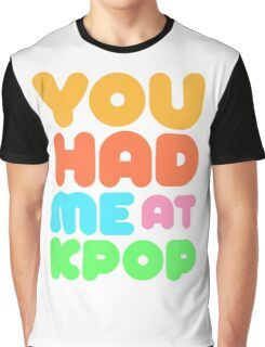 You Had Me At Kpop Graphic T-Shirt