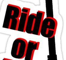 Ride or Die Scooter Sticker