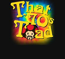 That 70's Toad Unisex T-Shirt