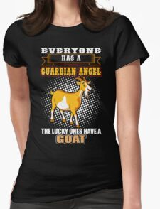 Everyone Has Guardian Angel Lucky Ones Have Goat Womens Fitted T-Shirt