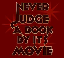 Never Judge A Book By Its Movie by believeluna