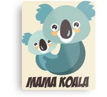 MAMA KOALA Metal Print