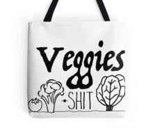 Veggies & Shit Tote Bag Tote Bag