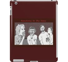 Reactions to the News iPad Case/Skin