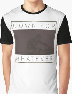 DJ Down For Whatever Graphic T-Shirt