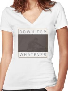 DJ Down For Whatever Women's Fitted V-Neck T-Shirt