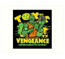 Toxic Vengeance Art Print