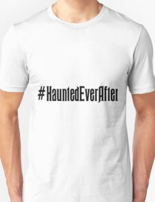 Haunted Ever After Hashtag Unisex T-Shirt