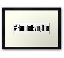 Haunted Ever After Hashtag Framed Print