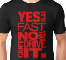 Yes it's fast No you can't drive it (1) Unisex T-Shirt