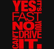 Yes it's fast No you can't drive it (1) T-Shirt