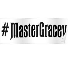 Master Gracey Poster