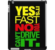 Yes it's fast No you can't drive it (2) iPad Case/Skin