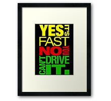 Yes it's fast No you can't drive it (2) Framed Print