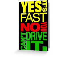 Yes it's fast No you can't drive it (2) Greeting Card