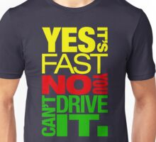Yes it's fast No you can't drive it (2) Unisex T-Shirt