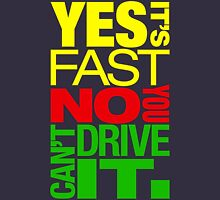 Yes it's fast No you can't drive it (2) T-Shirt