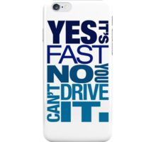 Yes it's fast No you can't drive it (3) iPhone Case/Skin