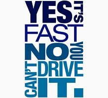 Yes it's fast No you can't drive it (3) T-Shirt