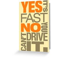 Yes it's fast No you can't drive it (4) Greeting Card