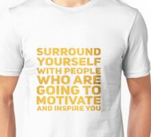 Surround Yourself Inspirational Quote Bold Gold Unisex T-Shirt