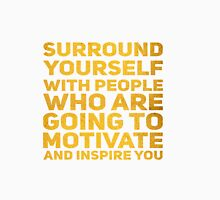 Surround Yourself Quote Bold Gold Unisex T-Shirt