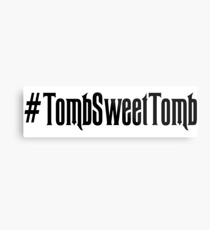 Tomb Sweet Tomb Hashtag Metal Print