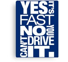 Yes it's fast No you can't drive it (5) Canvas Print