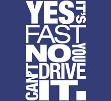 Yes it's fast No you can't drive it (5) T-Shirt